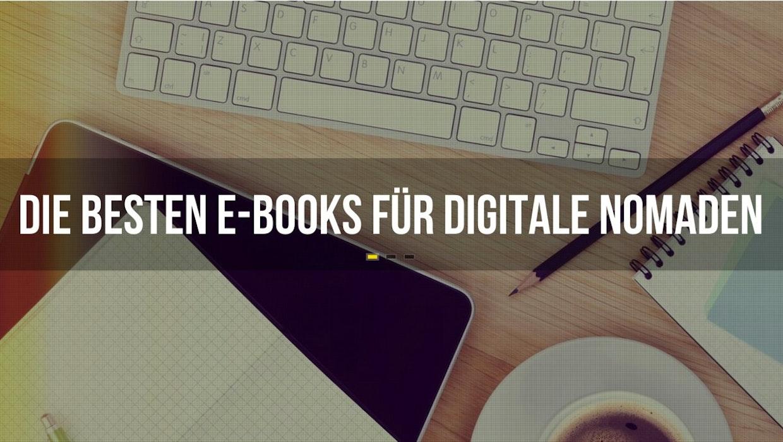 7 kostenlose E-Books: Alles für den angehenden Digitalen Nomaden