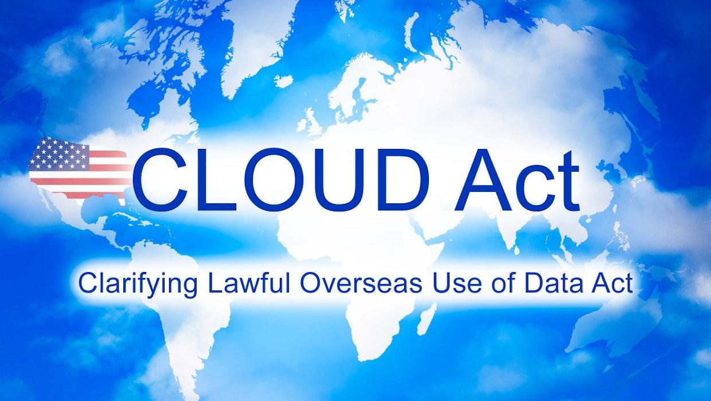 Cloud-Act und DSGVO – mehr als 3 Jahre Ringen um Rechtssicherheit und Compliance